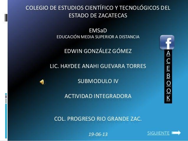 COLEGIO DE ESTUDIOS CIENTÍFICO Y TECNOLÓGICOS DELESTADO DE ZACATECASEMSaDEDUCACIÓN MEDIA SUPERIOR A DISTANCIAEDWIN GONZÁLE...