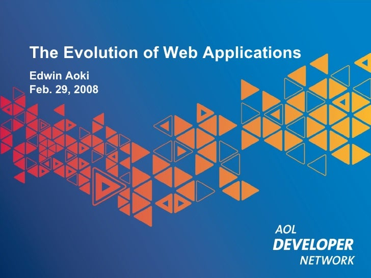 The Evolution of Web Applications Edwin Aoki Feb. 29, 2008