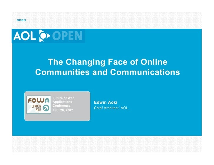 The Changing Face of Online Communities and Communications     Future of Web    Applications    Edwin Aoki    Conference  ...