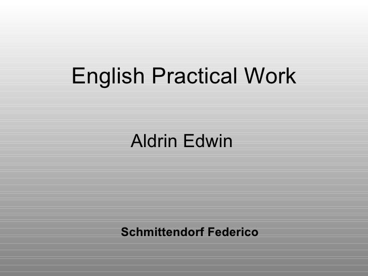 English Practical Work Aldrin Edwin  Schmittendorf Federico
