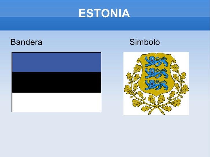 ESTONIA <ul><li>Bandera  Simbolo </li></ul>
