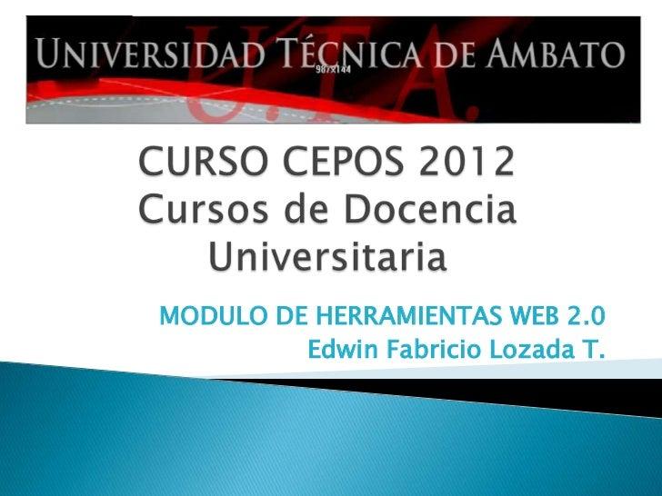 MODULO DE HERRAMIENTAS WEB 2.0         Edwin Fabricio Lozada T.