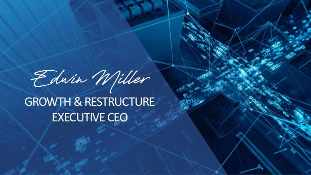 GROWTH &RESTRUCTURE EXECUTIVECEO