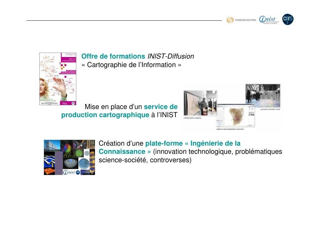 Offre de formations INIST-Diffusion       « Cartographie de l'Information »           Mise en place d'un service de produc...