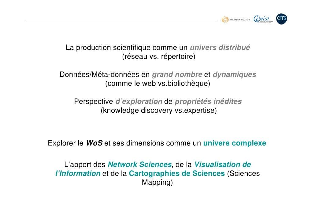 Les 4 visées du dispositif  Production de matrices de graphes à partir des méta-données du WoS (visée opérationnelle et te...