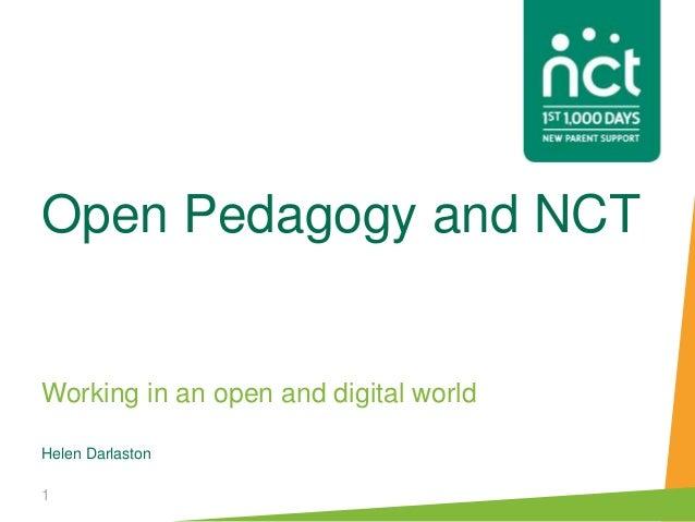 Working in an open and digital world Helen Darlaston Open Pedagogy and NCT 1
