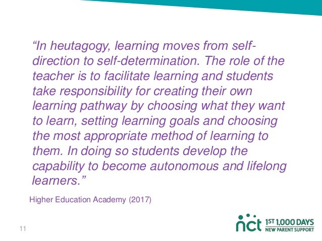 """""""In heutagogy, learning moves from self- direction to self-determination. The role of the teacher is to facilitate learnin..."""