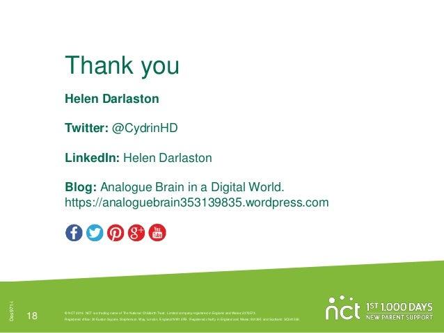 Thank you Helen Darlaston Twitter: @CydrinHD LinkedIn: Helen Darlaston Blog: Analogue Brain in a Digital World. https://an...