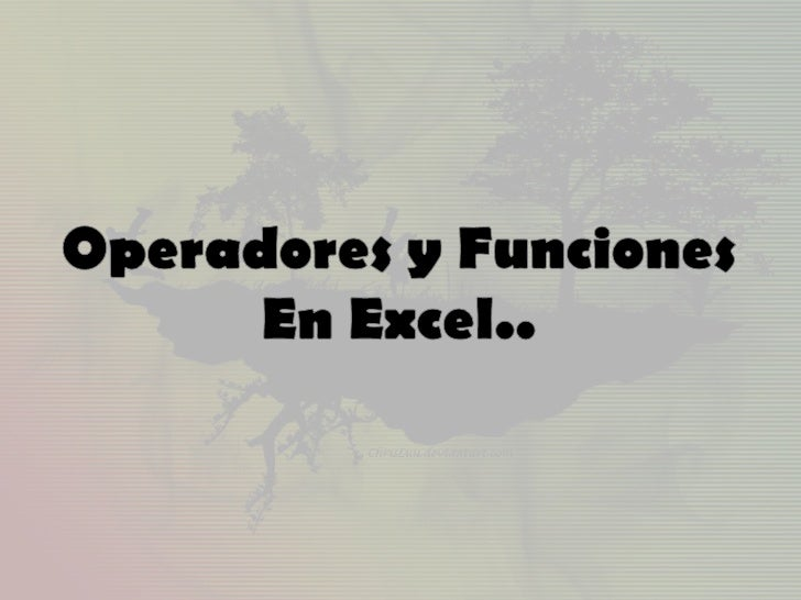 Operadores y Funciones<br />En Excel..<br />