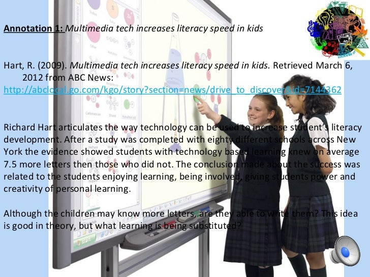 Annotation 1: Multimedia tech increases literacy speed in kidsHart,R.(2009).Multimedia tech increases literacy speed i...