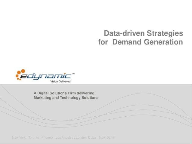 Data-driven Strategies                                                           for Demand Generation              A Digi...