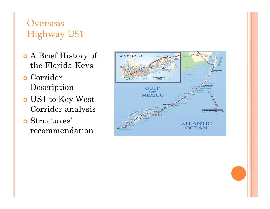 Overseas Highway US1   g    y A Brief History of  the Florida Keys Corridor  Description        p US1 to Key West  Corr...