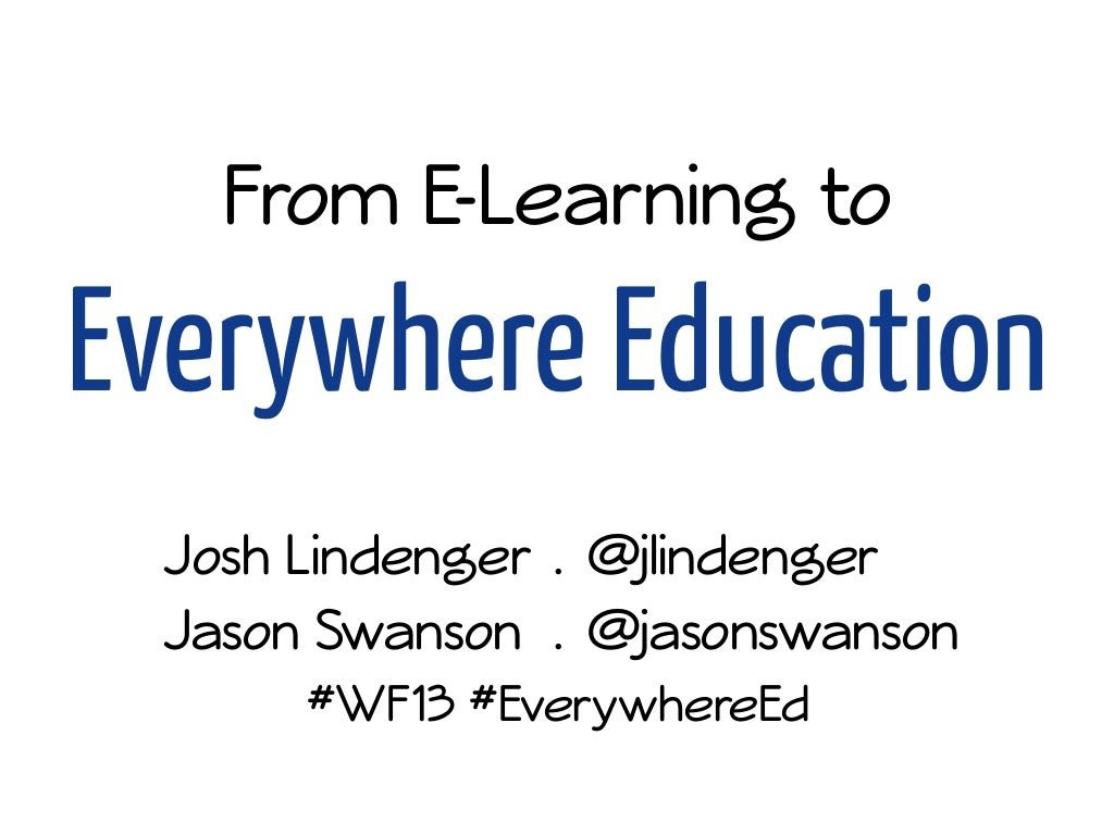 From E-Learning to Everywhere Education