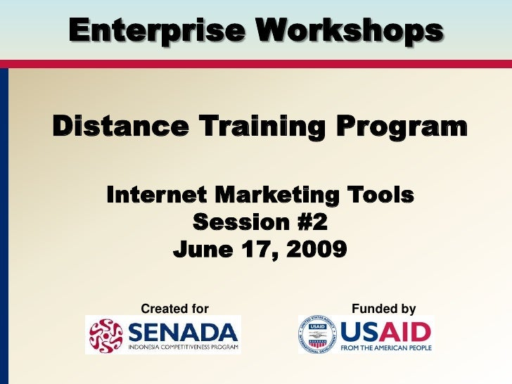 Enterprise Workshops   Distance Training Program     Internet Marketing Tools           Session #2         June 17, 2009  ...