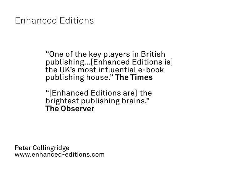 """Enhanced Editions        """"One of the key players in British        publishing…[Enhanced Editions is]        the UK's most ..."""