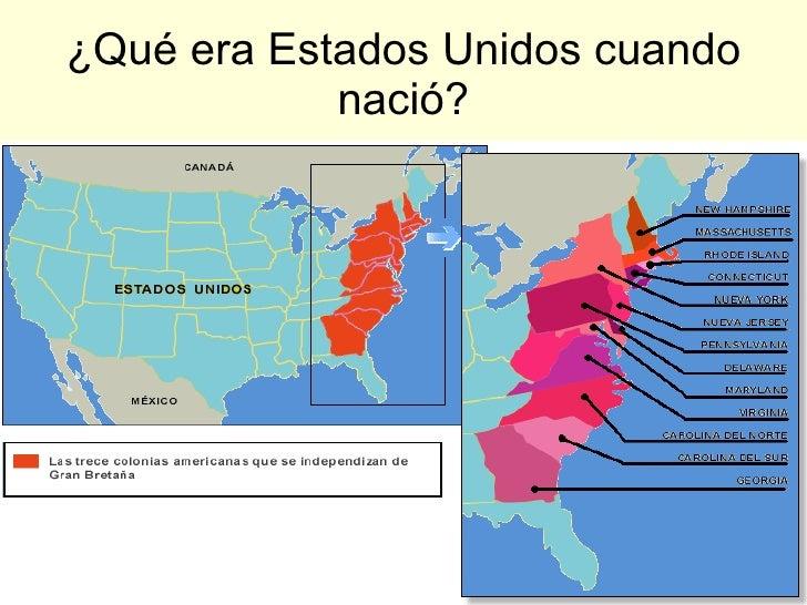 ¿Qué era Estados Unidos cuando nació?
