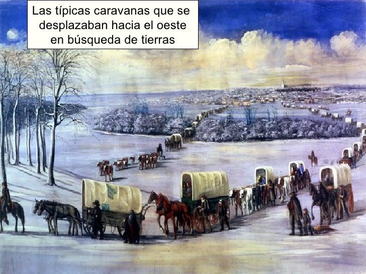 Las típicas caravanas que se  desplazaban hacia el oeste en búsqueda de tierras