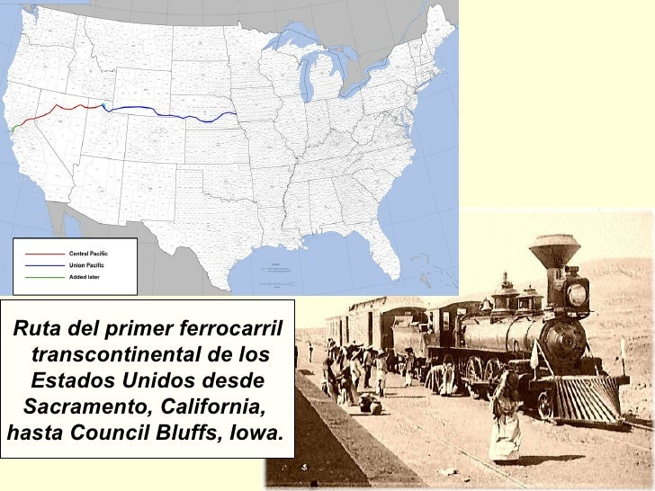 Ruta del primer ferrocarril transcontinental de los Estados Unidos desde Sacramento, California,  hasta Council Bluffs, Io...