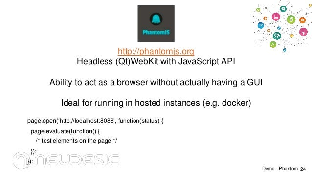 http://phantomjs.org Headless (Qt)WebKit with JavaScript API Ability to act as a browser without actually having a GUI Ide...