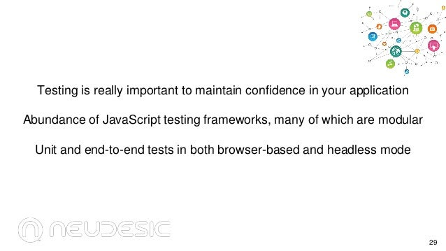 Testing is really important to maintain confidence in your application Abundance of JavaScript testing frameworks, many of...