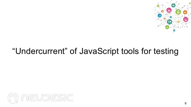 """Undercurrent"" of JavaScript tools for testing  9"
