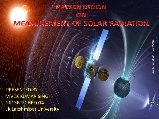 2/17/20162013BTECHEE014 1 PRESENTED BY:- VIVEK KUMAR SINGH 2013BTECHEE014 JK Lakshmipat University