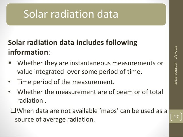 Solar radiation data Solar radiation data includes following information:-  Whether they are instantaneous measurements o...