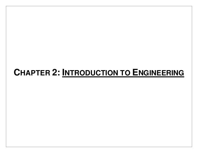 CHAPTER 2: INTRODUCTION TO ENGINEERING