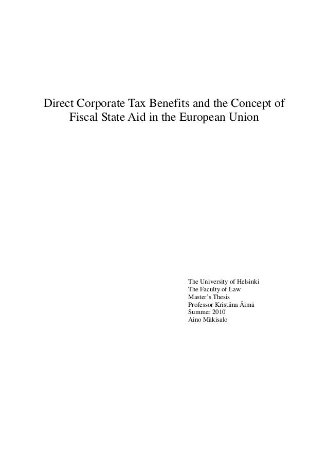Direct Corporate Tax Benefits and the Concept of Fiscal State Aid in the European Union The University of Helsinki The Fac...