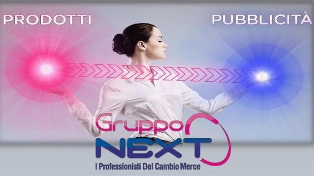 Chi siamo Gruppo Next, gruppo che riunisce le divisioni facenti capo a Media Next S.r.l. e che opera nel settore pubblicit...