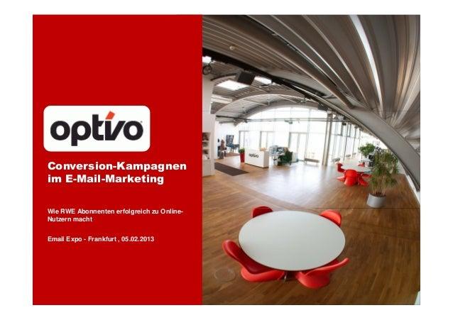Conversion-Kampagnenim E-Mail-MarketingWie RWE Abonnenten erfolgreich zu Online-Nutzern machtEmail Expo - Frankfurt , 05.0...