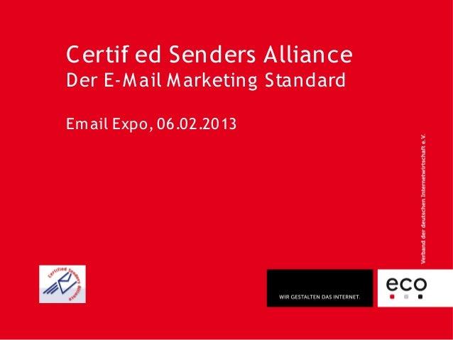 C ertif ed Senders Alliance      iD er E-M ail M arketing StandardEm ail Expo, 06.02.2013