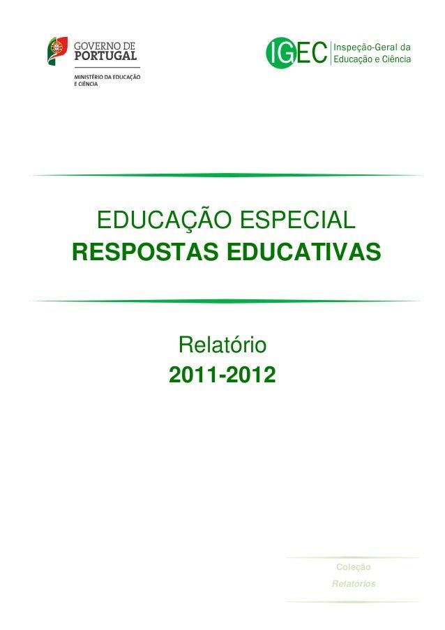 EDUCAÇÃO ESPECIAL RESPOSTAS EDUCATIVAS  Relatório 2011-2012  Coleção Relatórios