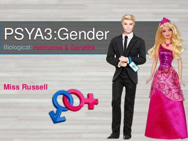 PSYA3:Gender Biological: Hormones & Genetics Miss Russell