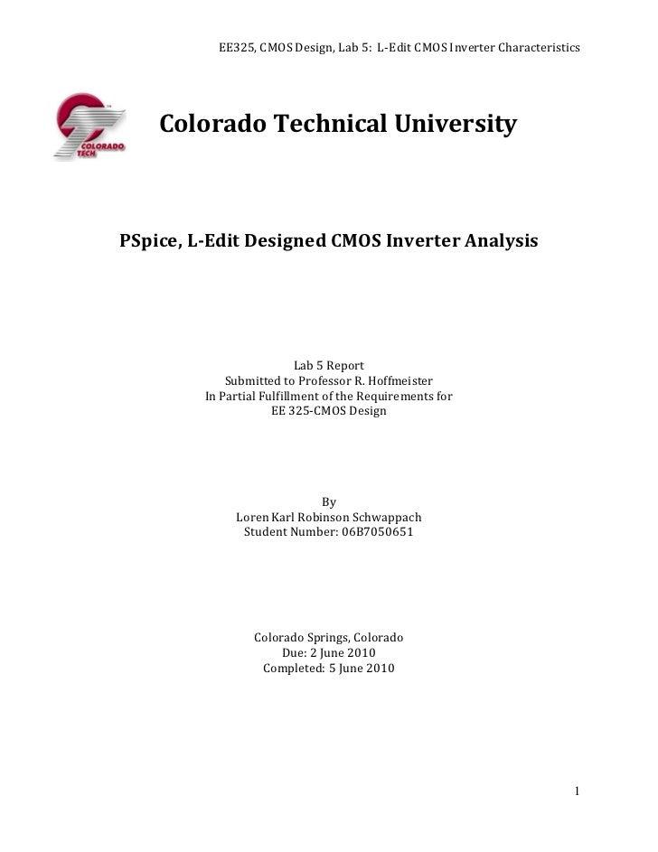 EE325, CMOS Design, Lab 5: L-Edit CMOS Inverter Characteristics    Colorado Technical UniversityPSpice, L-Edit Designed CM...