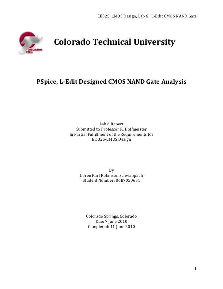 EE325, CMOS Design, Lab 6: L-Edit CMOS NAND Gate     Colorado Technical UniversityPSpice, L-Edit Designed CMOS NAND Gate A...