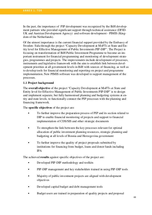 45 A N N E X 1. T OR Key areas in public investment management process supported by the project are: • Inputs to PIP-DIP p...