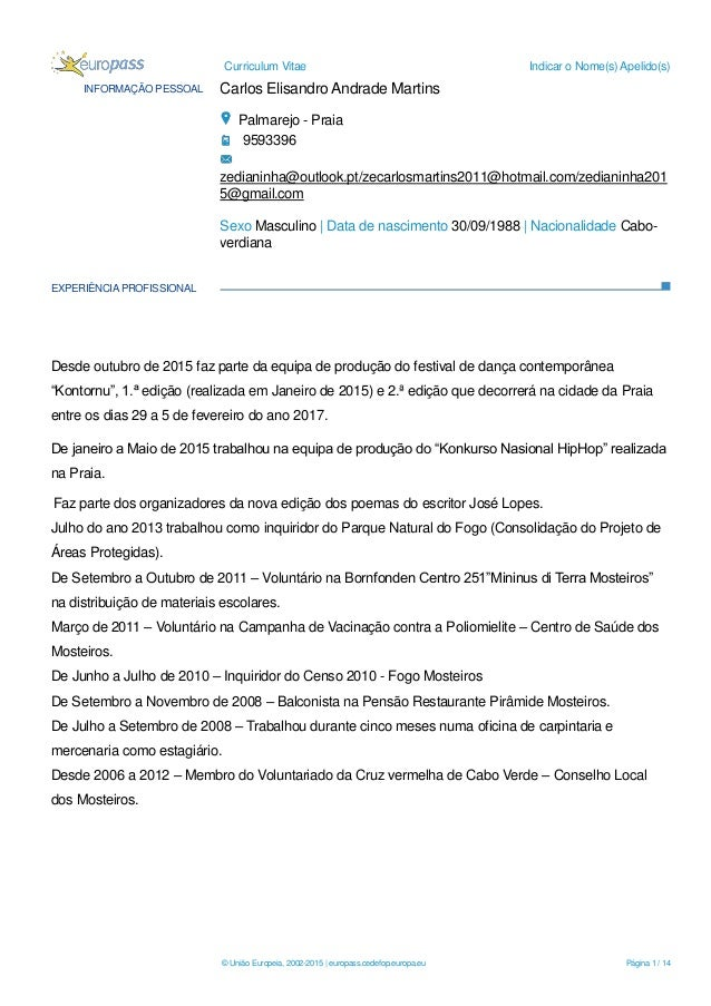 Curriculum Vitae Indicar o Nome(s) Apelido(s) © União Europeia, 2002-2015 | europass.cedefop.europa.eu Página 1 / 14 INFOR...