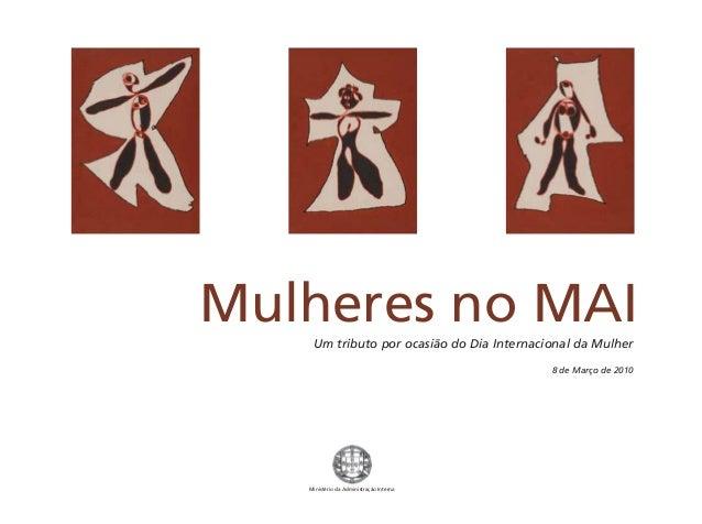 Mulheres no MAI  Um tributo por ocasião do Dia Internacional da Mulher  Ministério da Administração Interna  8 de Março de...