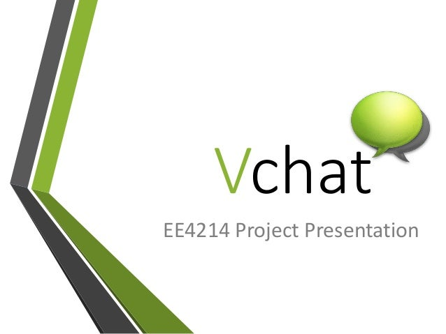 Vchat EE4214 Project Presentation