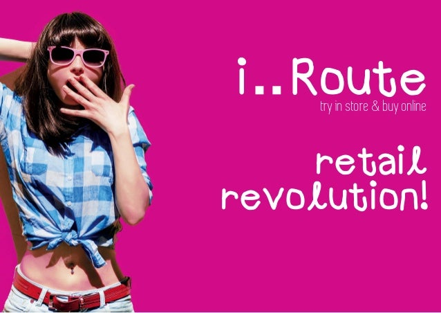retail revolution! try in store & buy online Routei