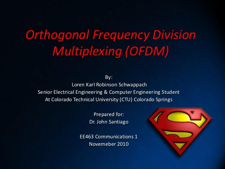 Orthogonal Frequency Division    Multiplexing (OFDM)                                By:                  Loren Karl Robins...