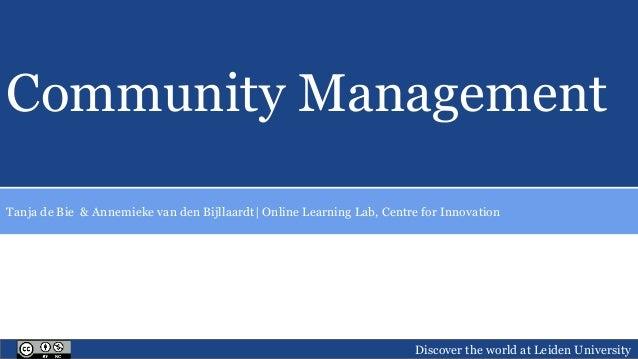 Annemieke van den Bijllaardt | Online Learning Lab, Centre for Innovation Community Management Tanja de Bie & Annemieke va...