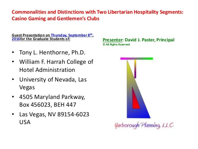 Commonalities and Distinctions with Two Libertarian Hospitality Segments: Casino Gaming and Gentlemen's Clubs Guest Presen...
