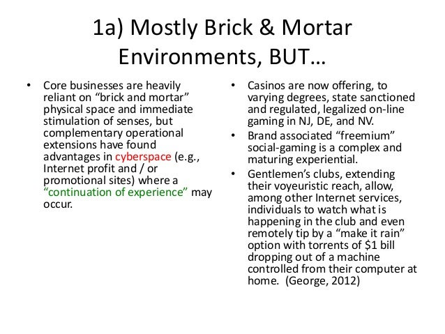 """1a) Mostly Brick & Mortar Environments, BUT… • Core businesses are heavily reliant on """"brick and mortar"""" physical space an..."""