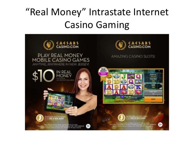 """Real Money"" Intrastate Internet Casino Gaming"