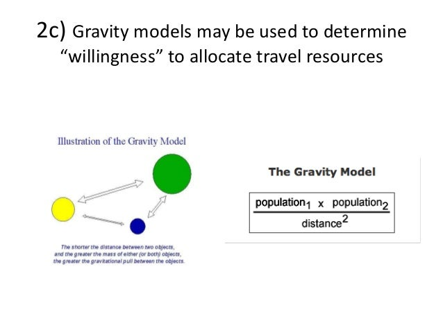 """2c) Gravity models may be used to determine """"willingness"""" to allocate travel resources"""