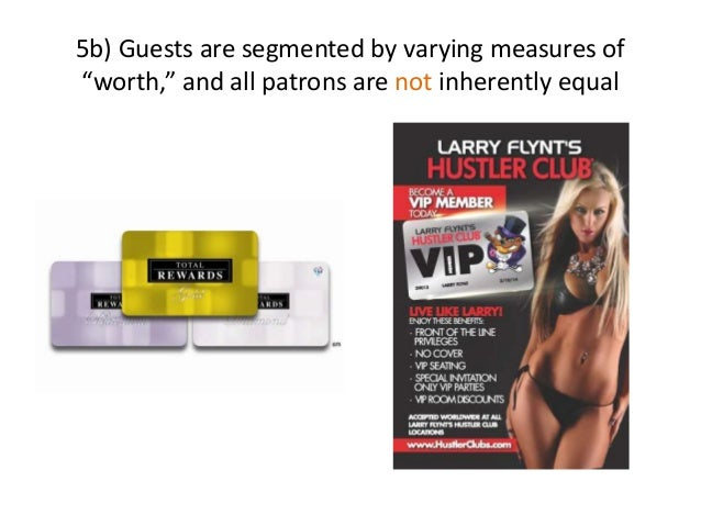"""5b) Guests are segmented by varying measures of """"worth,"""" and all patrons are not inherently equal"""