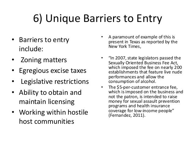 6) Unique Barriers to Entry • Barriers to entry include: • Zoning matters • Egregious excise taxes • Legislative restricti...
