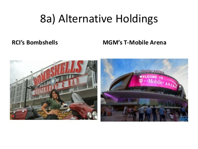 8a) Alternative Holdings RCI's Bombshells MGM's T-Mobile Arena